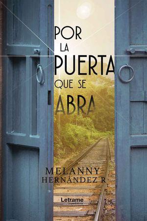 """""""Por la puerta que se abra"""", de Melanny Hernández R."""